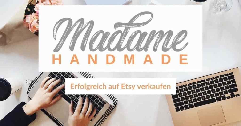 Madame Handmade - erfolgreich auf Etsy verkaufen