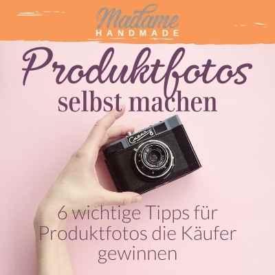 Etsy Produktfotos selbst machen - 6 wichtige Tipps
